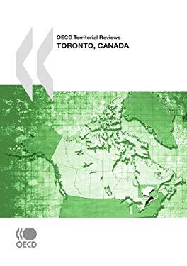 OECD Territorial Reviews OECD Territorial Reviews: Toronto, Canada 2009 9789264079403