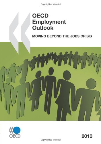 OECD Employment Outlook 2010: Moving Beyond the Jobs Crisis