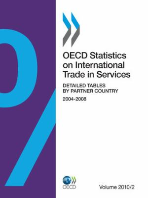 OECD Statistics on International Trade in Services 2010, Volume II, Detailed Tables by Partner Country 9789264113053