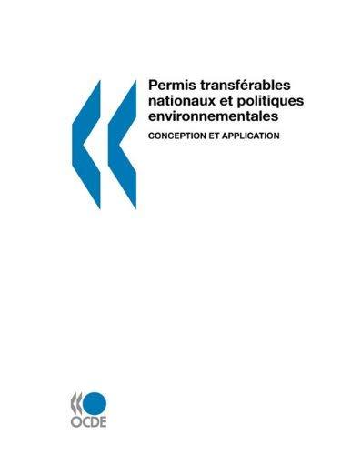 Permis Transfrables Nationaux Et Politiques Environnementales: Conception Et Application 9789264286566