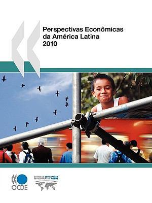 Perspectivas Econmicas Da Amrica Latina 2010 9789264076488