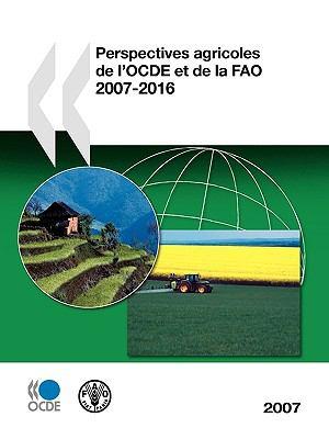 Perspectives Agricoles de L'Ocde Et de La Fao 2007 9789264025127