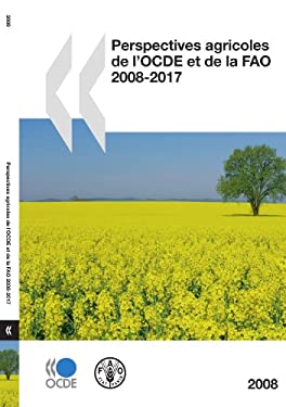 Perspectives Agricoles de L'Ocde Et de La Fao 2008-2017 9789264045927