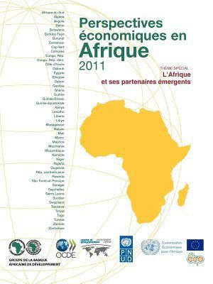 Perspectives Conomiques En Afrique 2011: L'Afrique Et Ses Partenaires Mergents 9789264113275