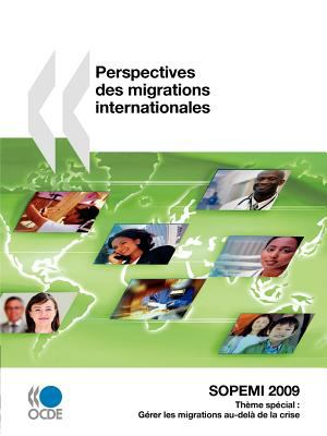 Perspectives Des Migrations Internationales: Sopemi 2009 9789264063693