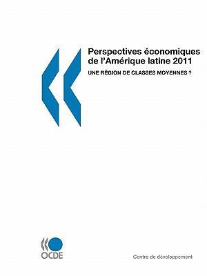 Perspectives Economiques de L'Amerique Latine 2011: Une Region de Classes Moyennes ? 9789264094666
