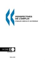 Perspectives de L'Emploi - Edition 2006: Stimuler L'Emploi Et Les Revenus 9789264023864