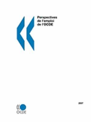 Perspectives de L'Emploi de L'Ocde 2007 9789264033054