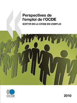Perspectives de L'Emploi de L'Ocde 2010: Sortir de La Crise de L'Emploi 9789264086159