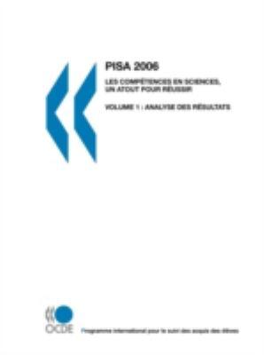 Pisa Pisa 2006: Les Comptences En Sciences, Un Atout Pour Russir: Volume 1 Analyse Des Rsultats 9789264039834