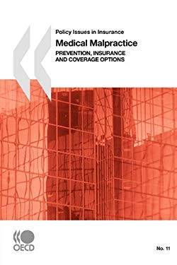Medical Malpractice: Prevention, Insurance, and Coverage Options 9789264029040