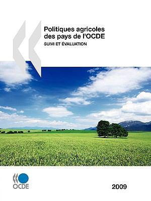 Politiques Agricoles Des Pays de L'Ocde 2009: Suivi Et Valuation
