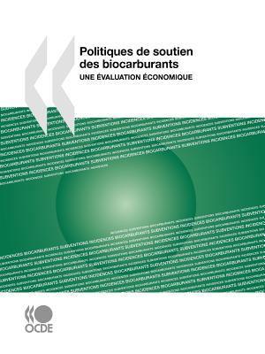 Politiques de Soutien Des Biocarburants: Une Valuation Conomique