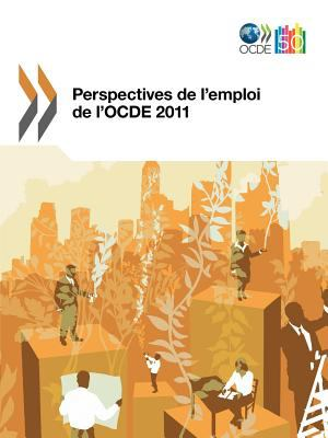 Perspectives de L'Emploi de L'Ocde 2011 9789264115842