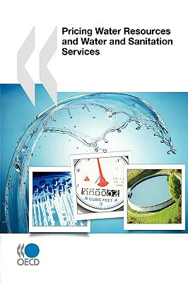 Pricing Water Resources and Water and Sanitation Services 9789264083462