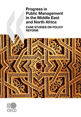 Progress in Public Management in the Middle East and North Africa: Case Studies on Policy Reform 9789264082069