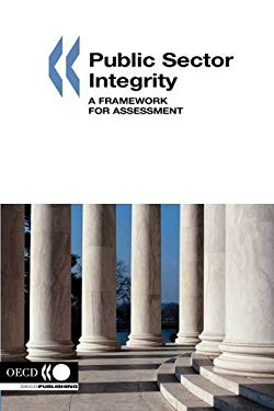 Public Sector Integrity: A Framework for Assessment 9789264010598