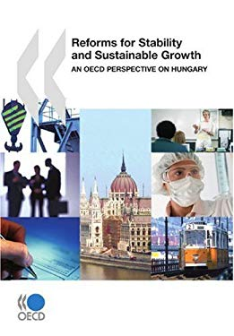 Reforms for Stability and Sustainable Growth: An OECD Perspective on Hungary 9789264043763