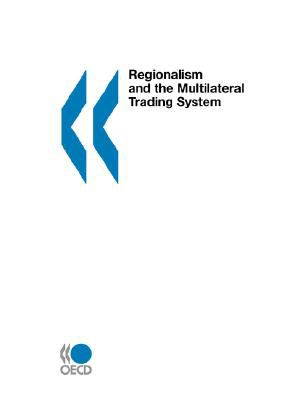 Regionalism and the Multilateral Trading System 9789264101364