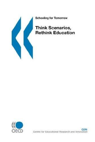 Schooling for Tomorrow Think Scenarios, Rethink Education 9789264023635