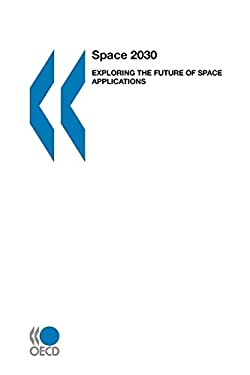 Space 2030: Exploring the Future of Space Applications 9789264020320