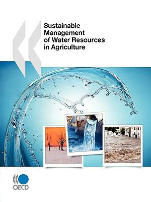 Sustainable Management of Water Resources in Agriculture 9789264083455