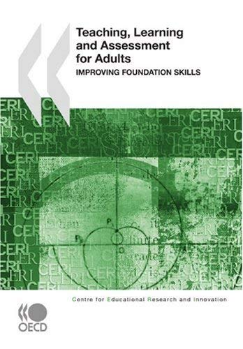 Teaching, Learning and Assessment for Adults: Improving Foundation Skills 9789264039902