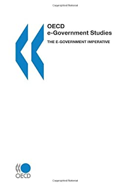 OECD E-Government Studies the E-Government Imperative 9789264101173
