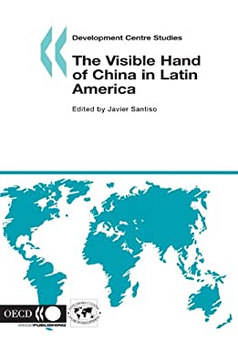 The Visible Hand of China in Latin America 9789264027961