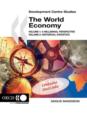 The World Economy: Volume 1: A Millennial Perspective, Volume 2: Historical Statistics