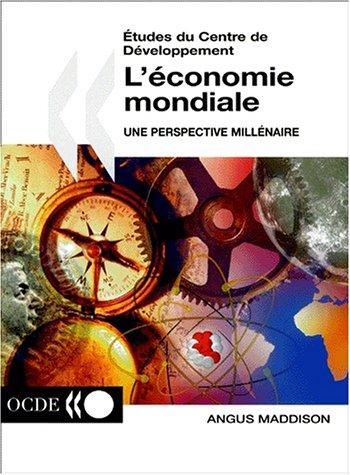 Etudes Du Centre de Dveloppement L'Conomie Mondiale: Une Perspective Millnaire 9789264286085