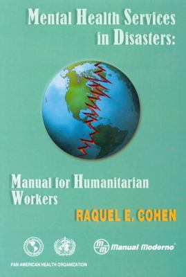 Mental Health Services in Disasters: Manual for Humanitarian Workers 9789275122730