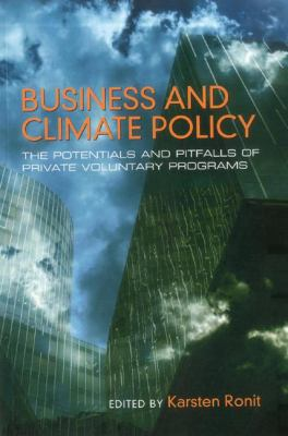 Business and Climate Policy: Potentials and Pitfalls of Private Voluntary Programs 9789280812145