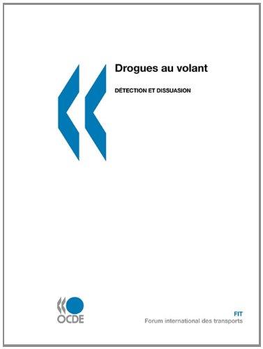 Drogues Au Volant: Detection Et Dissuasion 9789282102770
