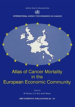 Atlas of Cancer Mortality in the European Economic Community [With Atlas] 9789283221074