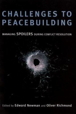 Challenges to Peacebuilding: Managing Spoilers During Conflict Resolution 9789280811261