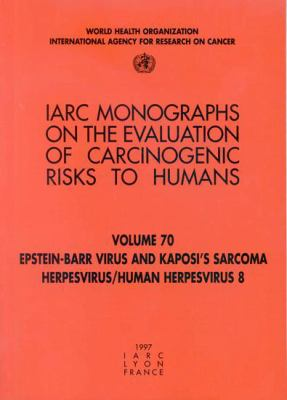 Epstein-Barr Virus and Kaposi's Sarcoma Herpes Virus/Human Herpesvirus 8 9789283212706