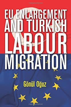 EU Enlargement and Turkish Labour Migration 9789280812060