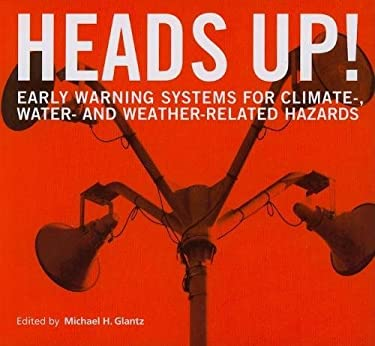 Heads Up!: Early Warning Systems for Climate-, Water- And Weather-Related Hazards 9789280811698