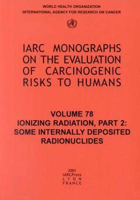 Ionizing Radiation: Part II: Some Internally Deposited Radionuclides 9789283212782