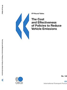 Itf Round Tables the Cost and Effectiveness of Policies to Reduce Vehicle Emissions 9789282102121