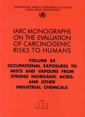 Occupational Exposures to Mists and Vapours from Strong Inorganic Acids; And Other Industrial Chemicals 9789283212546