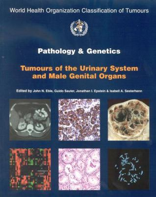 Pathology and Genetics of Tumours of the Urinary System and Male Genital Organs 9789283224150