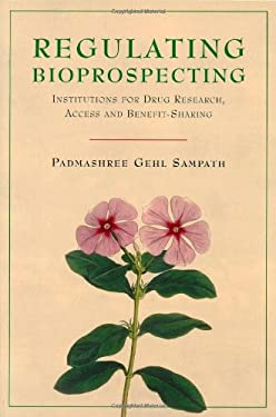 Regulating Bioprospecting: Institutions for Drug Research, Access, and Benefit Sharing 9789280811124