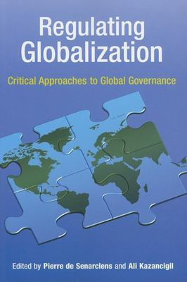 Regulating Globalization: Critical Approaches to Global Governance 9789280811360