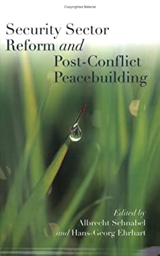 Security Sector Reform and Post-Conflict Peacebuilding 9789280811094
