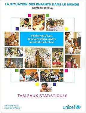 La Situation Des Enfants Dans le Monde: Tableaux Statistiques 9789280644456