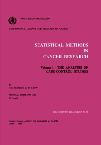 Statistical Methods in Cancer Research: Volume 1: The Analysis of Case-Control Studies 9789283201328