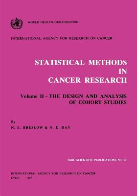 Statistical Methods in Cancer Research: Volume II: The Design and Analysis of Cohort Studies 9789283201823