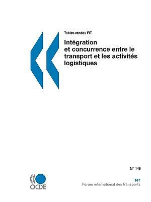 Tables Rondes Fit Intgration Et Concurrence Entre Le Transport Et Les Activits Logistiques 9789282102633